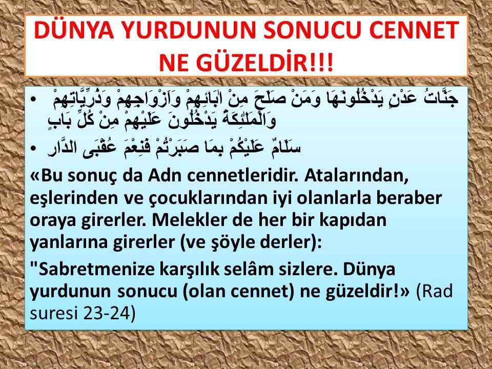 DÜNYA YURDUNUN SONUCU CENNET NE GÜZELDİR!!!