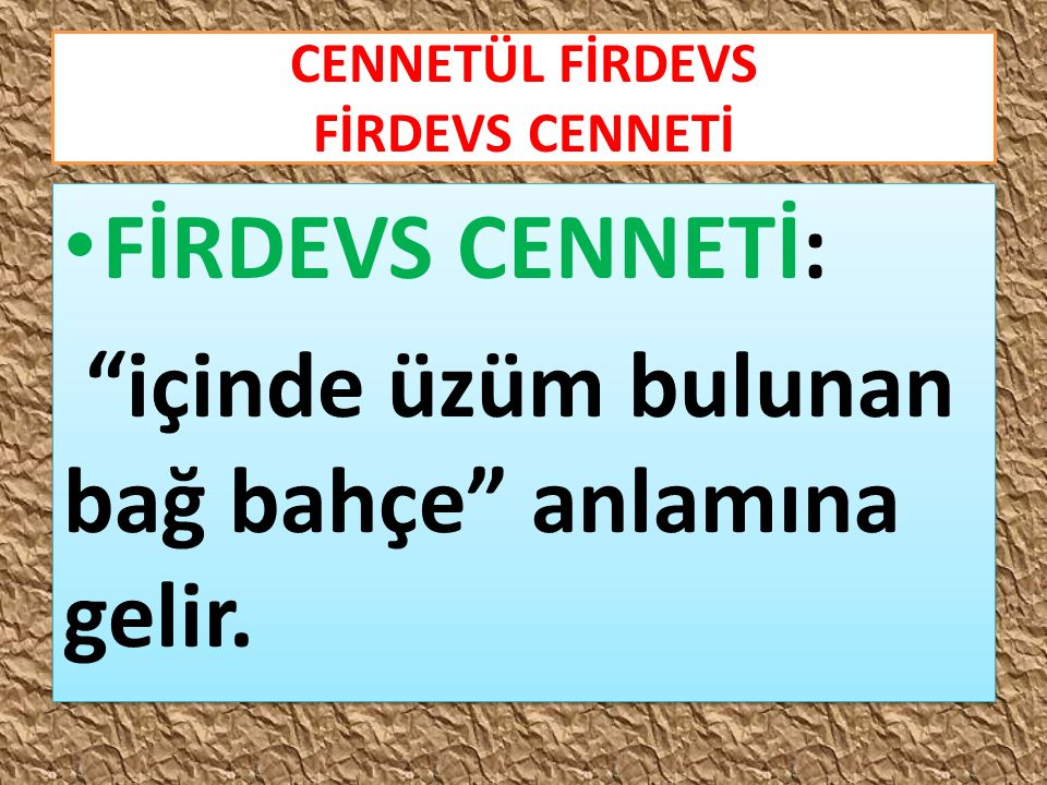 CENNETÜL FİRDEVS FİRDEVS CENNETİ