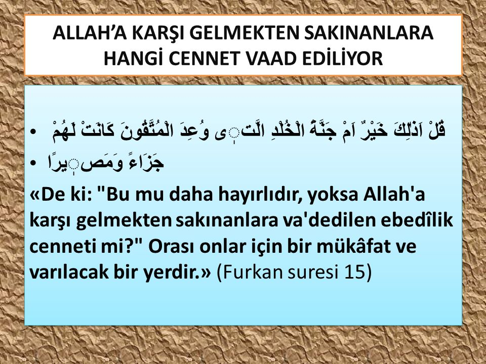 ALLAH'A KARŞI GELMEKTEN SAKINANLARA HANGİ CENNET VAAD EDİLİYOR