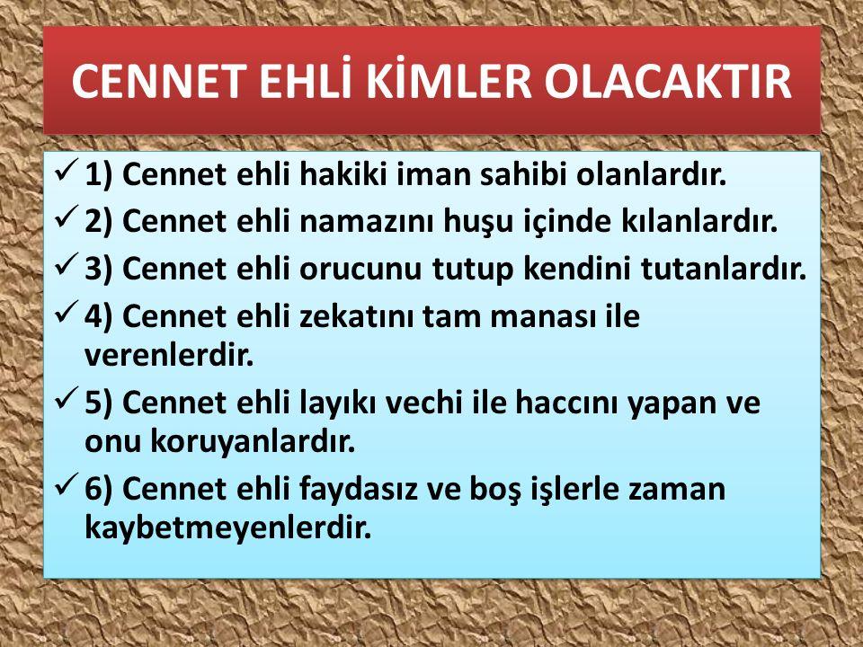CENNET EHLİ KİMLER OLACAKTIR