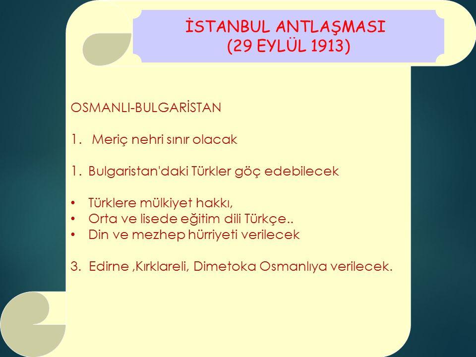 İSTANBUL ANTLAŞMASI (29 EYLÜL 1913) OSMANLI-BULGARİSTAN