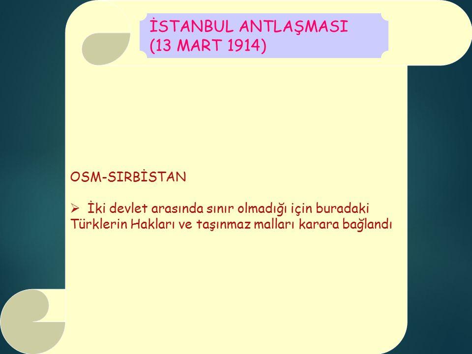 İSTANBUL ANTLAŞMASI (13 MART 1914) OSM-SIRBİSTAN