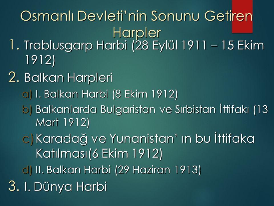 Osmanlı Devleti'nin Sonunu Getiren Harpler