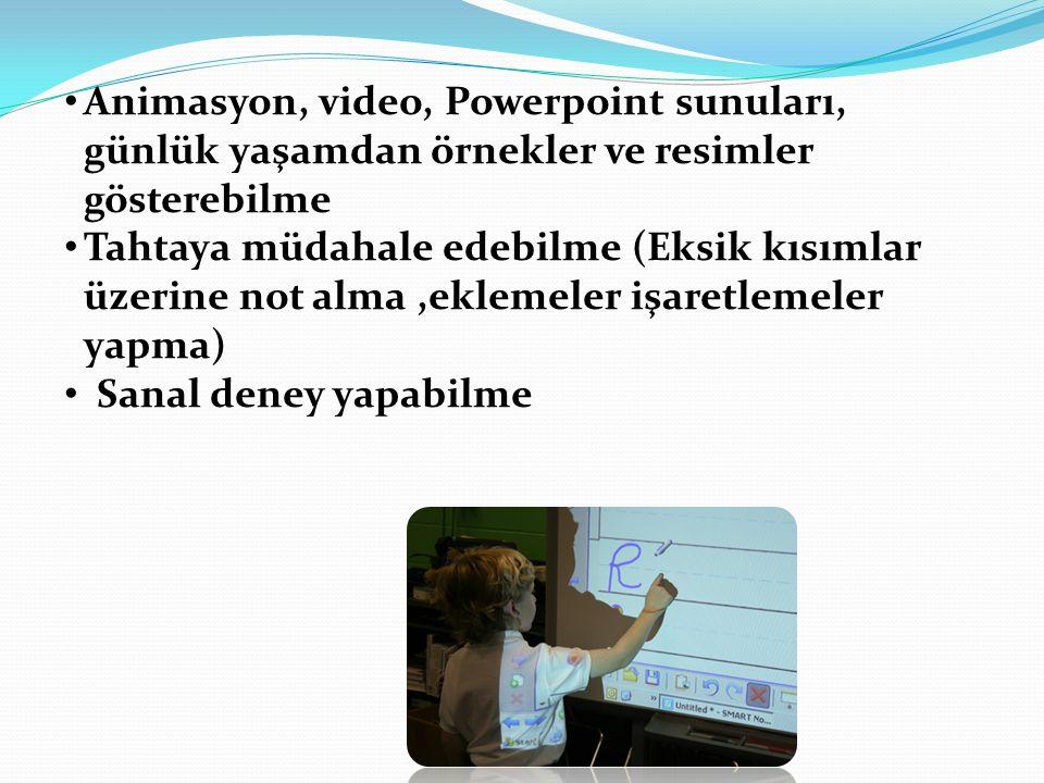 Animasyon, video, Powerpoint sunuları, günlük yaşamdan örnekler ve resimler gösterebilme
