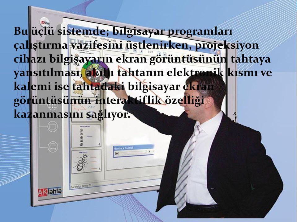 Bu üçlü sistemde; bilgisayar programları çalıştırma vazifesini üstlenirken, projeksiyon cihazı bilgisayarın ekran görüntüsünün tahtaya yansıtılması, akıllı tahtanın elektronik kısmı ve kalemi ise tahtadaki bilgisayar ekran görüntüsünün interaktiflik özelliği kazanmasını sağlıyor.