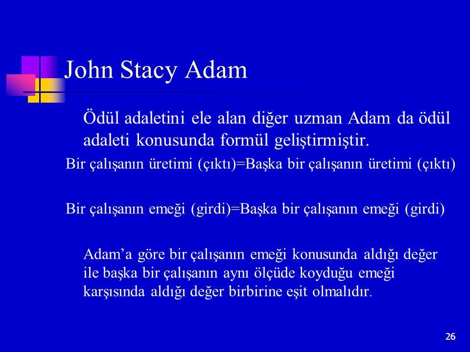 John Stacy Adam Ödül adaletini ele alan diğer uzman Adam da ödül adaleti konusunda formül geliştirmiştir.