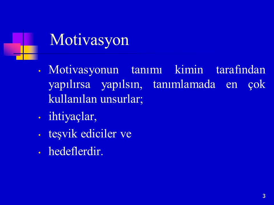 Motivasyon Motivasyonun tanımı kimin tarafından yapılırsa yapılsın, tanımlamada en çok kullanılan unsurlar;