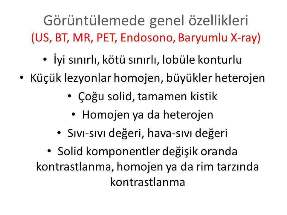 Görüntülemede genel özellikleri (US, BT, MR, PET, Endosono, Baryumlu X-ray)
