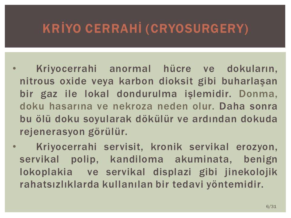 KRİYO CERRAHİ (CRYOSURGERY)