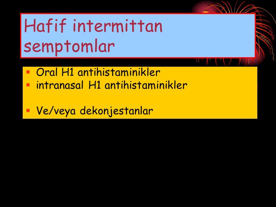 Hafif intermittan semptomlar