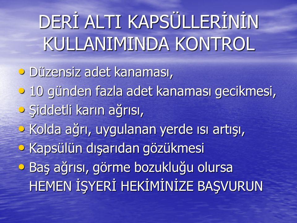 DERİ ALTI KAPSÜLLERİNİN KULLANIMINDA KONTROL