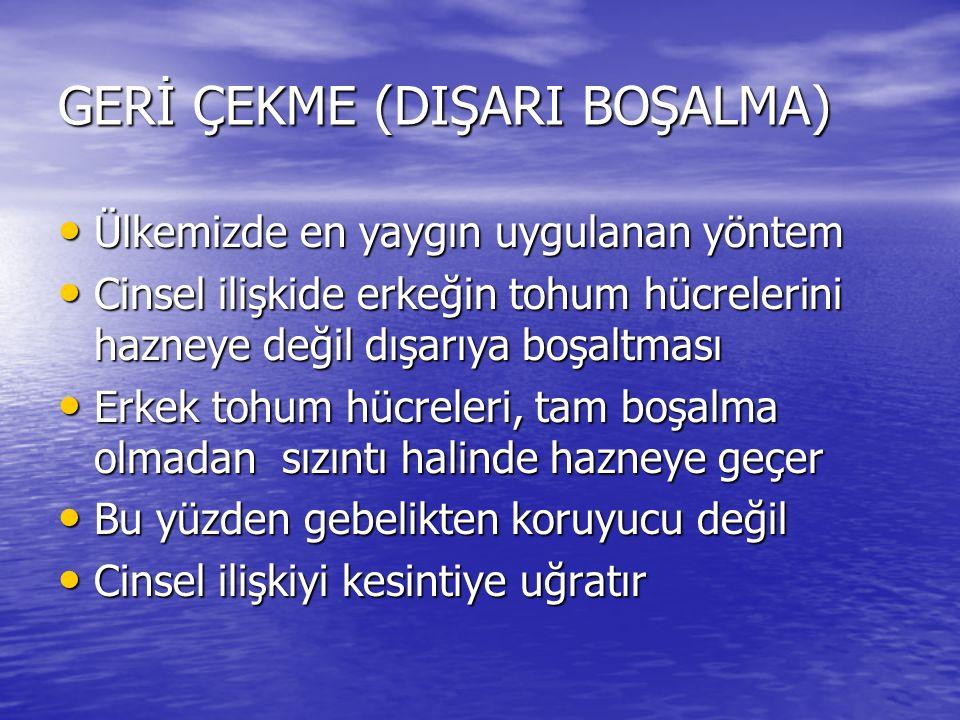 GERİ ÇEKME (DIŞARI BOŞALMA)