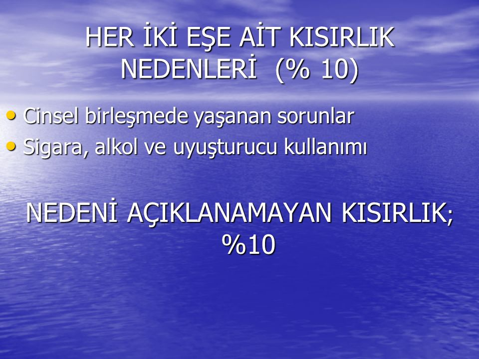 HER İKİ EŞE AİT KISIRLIK NEDENLERİ (% 10)
