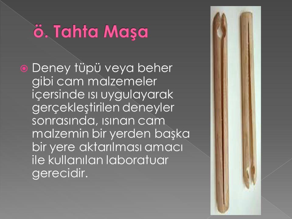 ö. Tahta Maşa