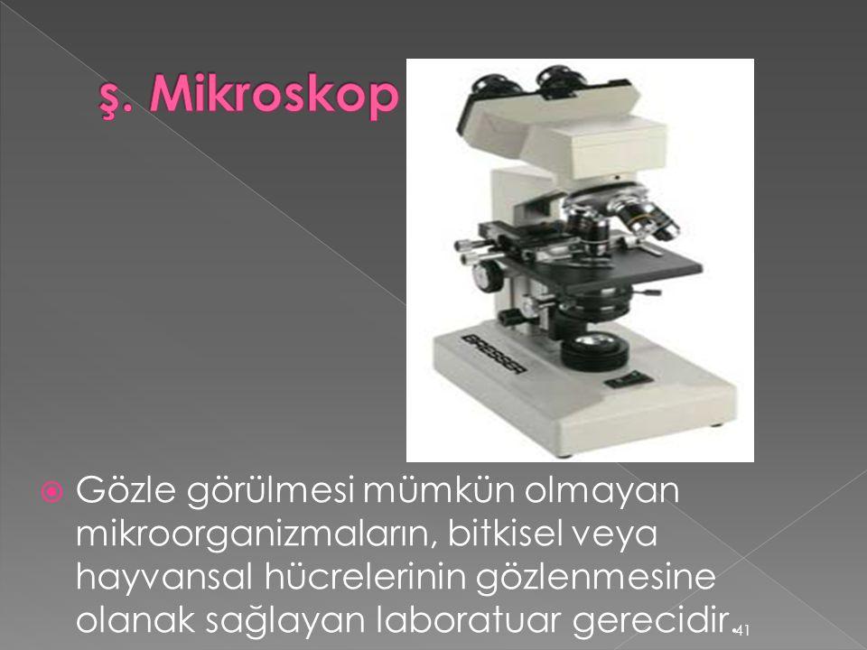 ş. Mikroskop