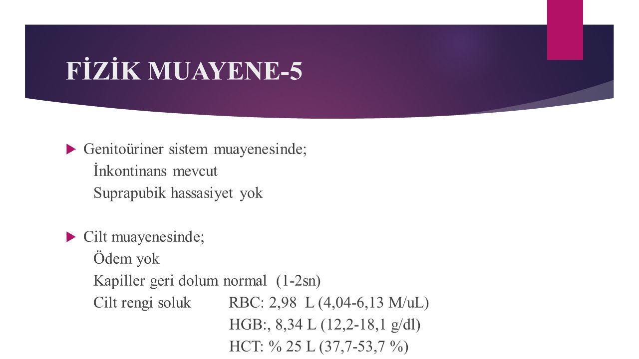 FİZİK MUAYENE-5 Genitoüriner sistem muayenesinde; İnkontinans mevcut