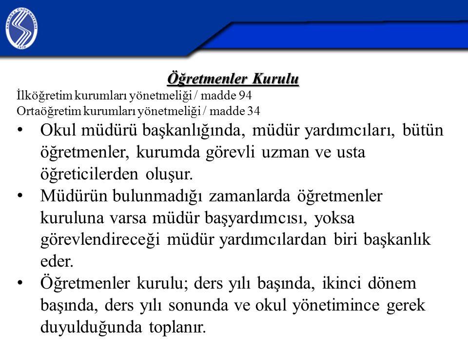 27.04.2017 Öğretmenler Kurulu. İlköğretim kurumları yönetmeliği / madde 94. Ortaöğretim kurumları yönetmeliği / madde 34.