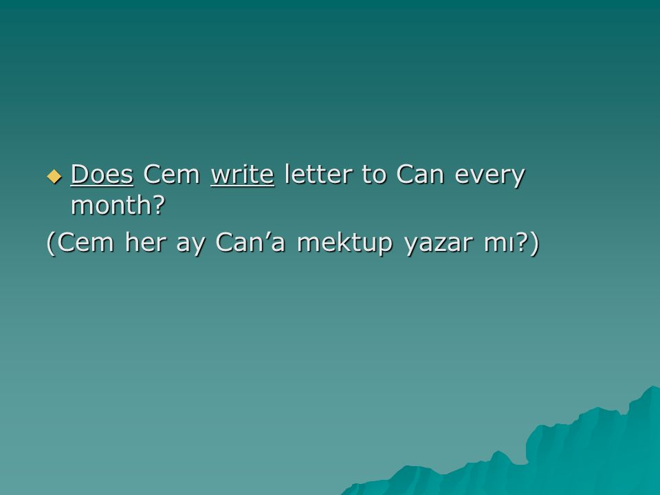 Does Cem write letter to Can every month