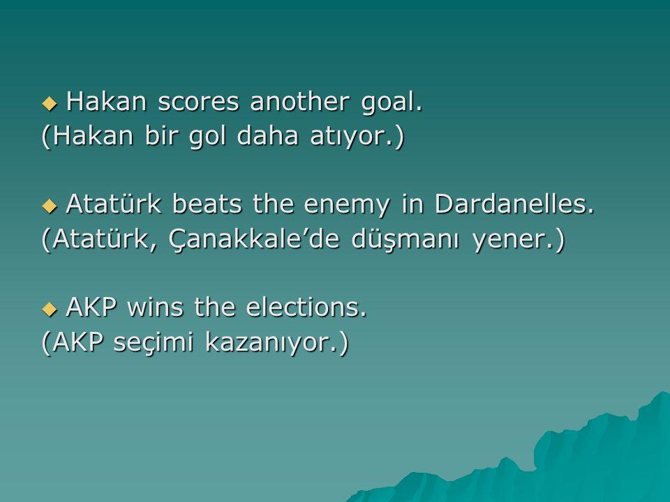 Hakan scores another goal.
