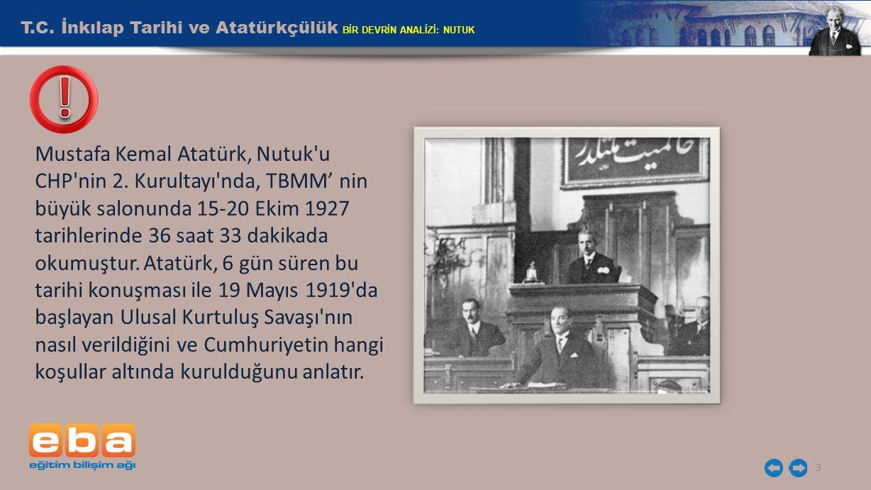 T.C. İnkılap Tarihi ve Atatürkçülük BİR DEVRİN ANALİZİ: NUTUK