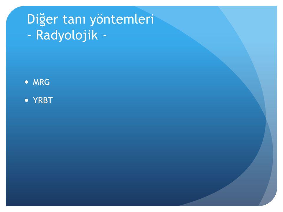 Diğer tanı yöntemleri - Radyolojik -
