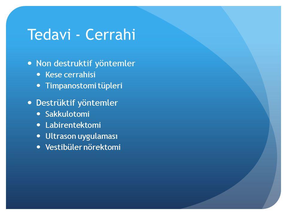 Tedavi - Cerrahi Non destruktif yöntemler Destrüktif yöntemler