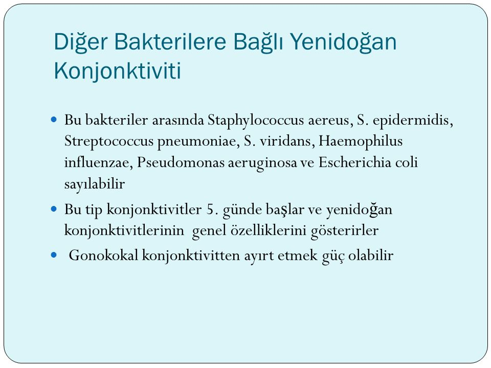Diğer Bakterilere Bağlı Yenidoğan Konjonktiviti