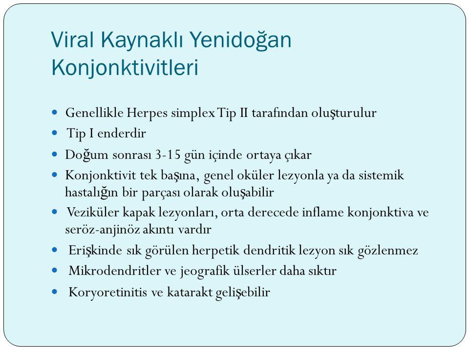 Viral Kaynaklı Yenidoğan Konjonktivitleri