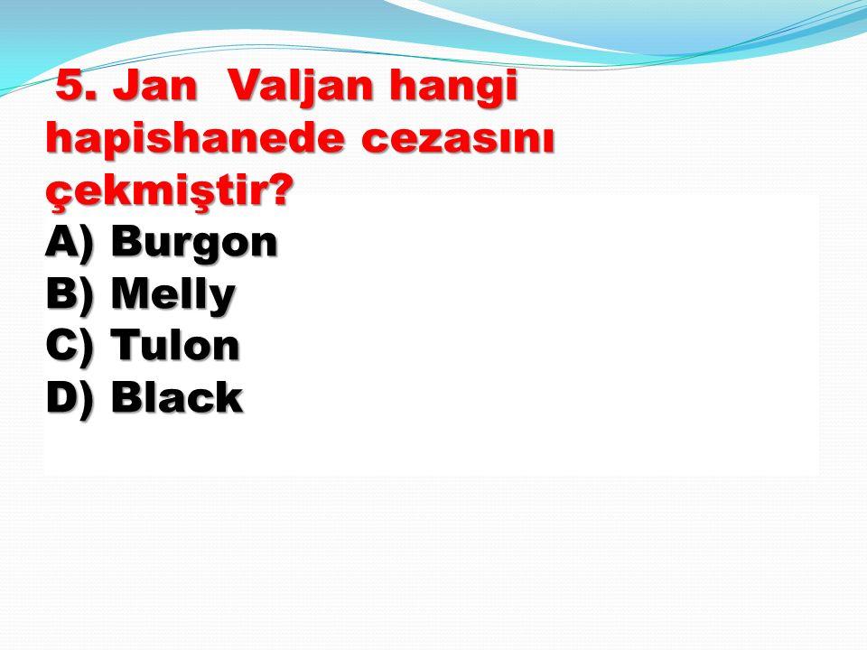 5. Jan Valjan hangi hapishanede cezasını çekmiştir