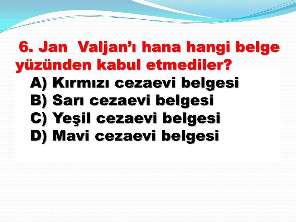 6. Jan Valjan'ı hana hangi belge yüzünden kabul etmediler