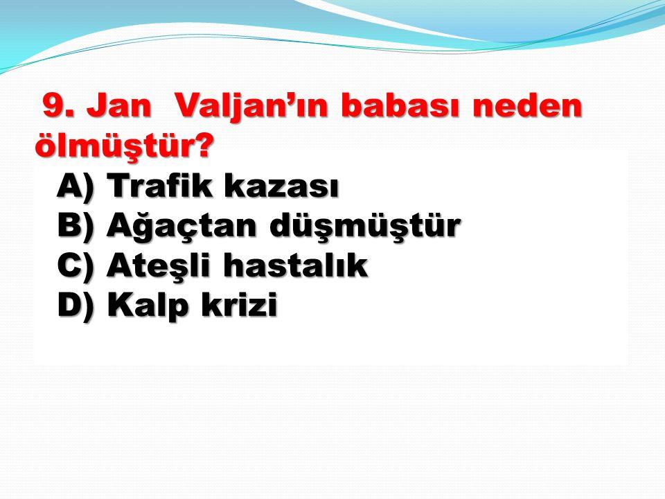 9. Jan Valjan'ın babası neden ölmüştür