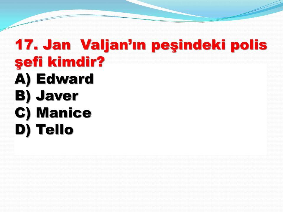 17. Jan Valjan'ın peşindeki polis şefi kimdir