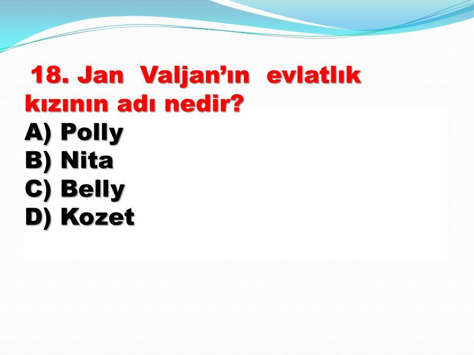 18. Jan Valjan'ın evlatlık kızının adı nedir