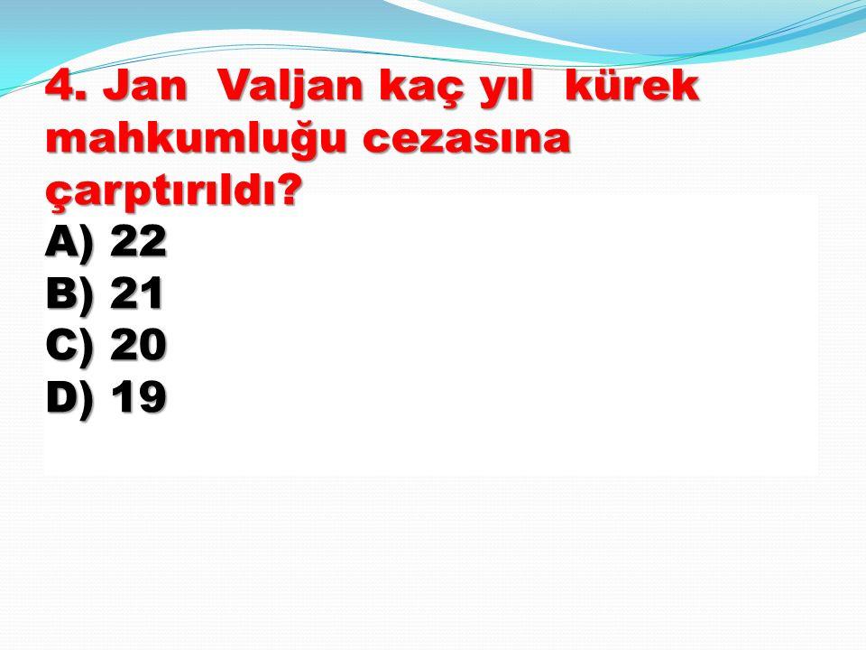 4. Jan Valjan kaç yıl kürek mahkumluğu cezasına çarptırıldı