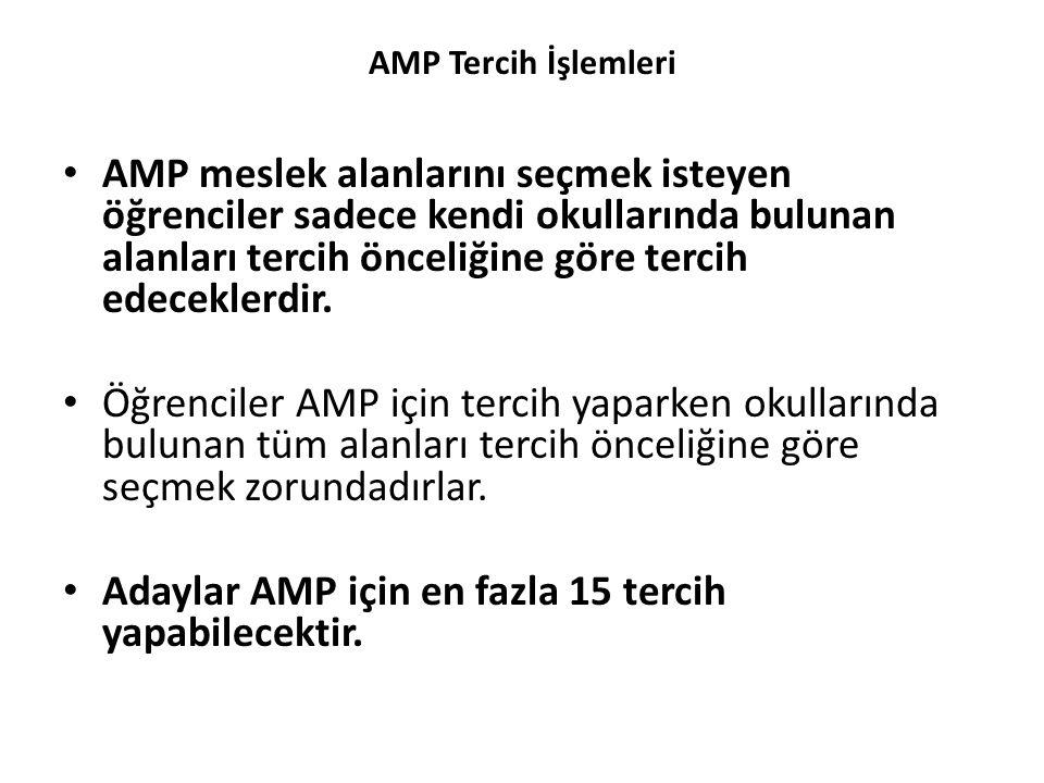Adaylar AMP için en fazla 15 tercih yapabilecektir.