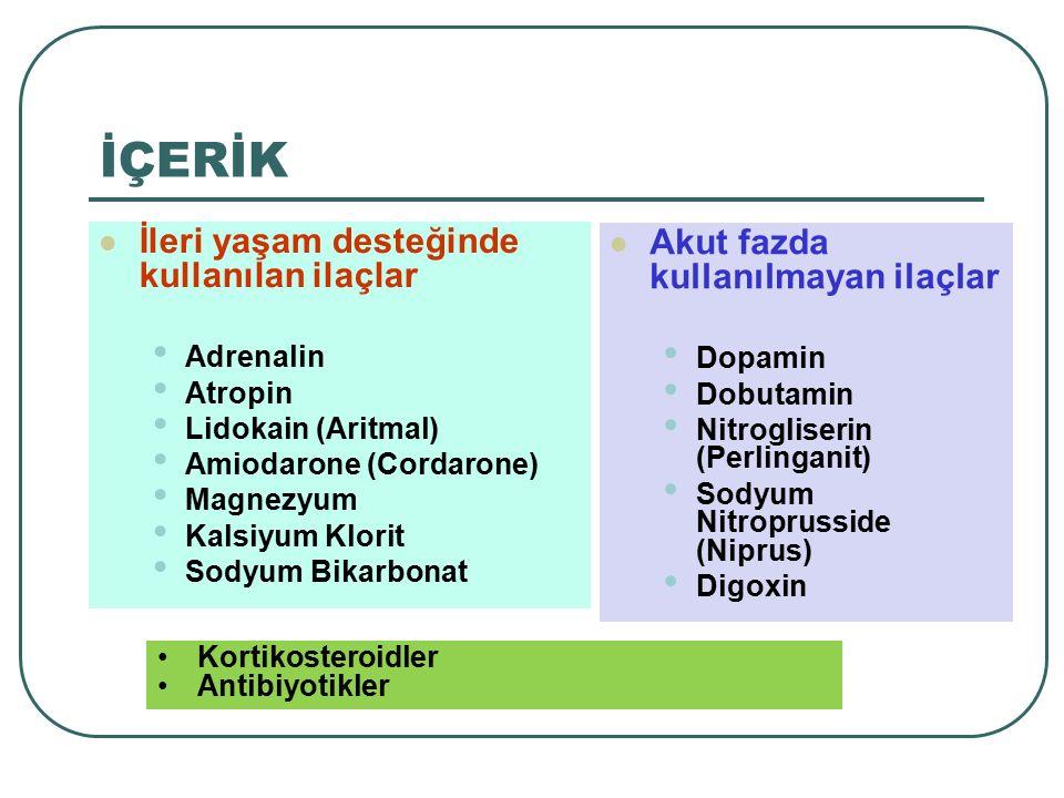 İÇERİK İleri yaşam desteğinde kullanılan ilaçlar