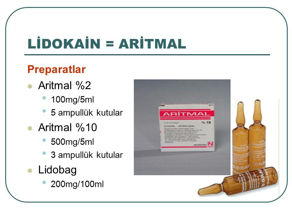LİDOKAİN = ARİTMAL Preparatlar Aritmal %2 Aritmal %10 Lidobag