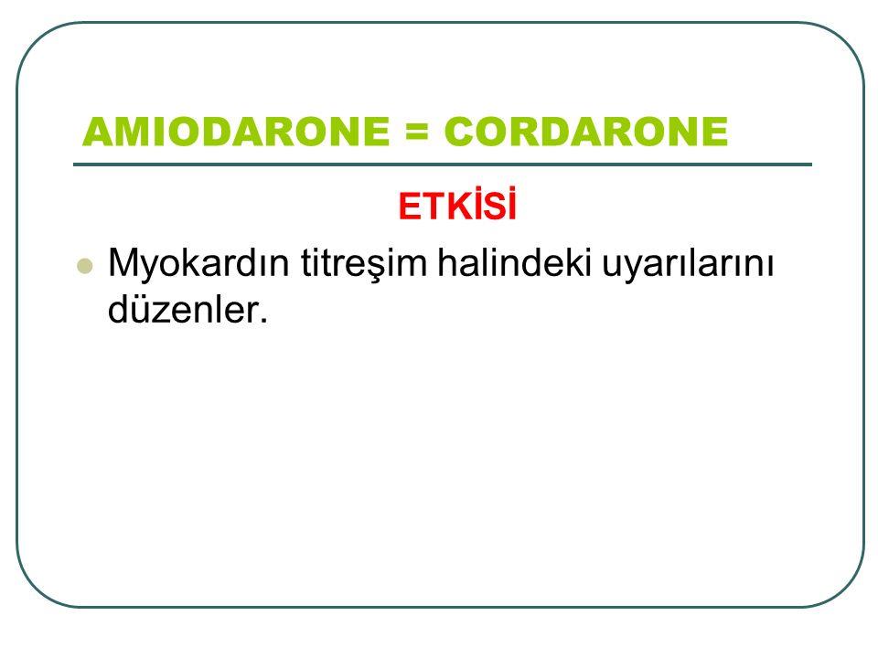 AMIODARONE = CORDARONE