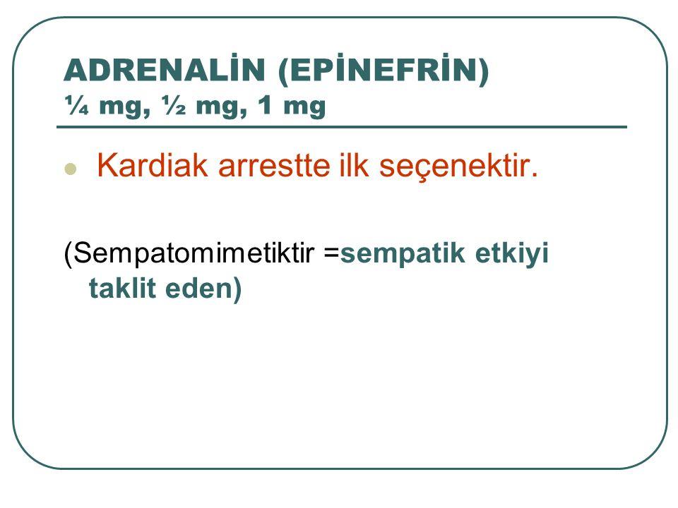 ADRENALİN (EPİNEFRİN) ¼ mg, ½ mg, 1 mg