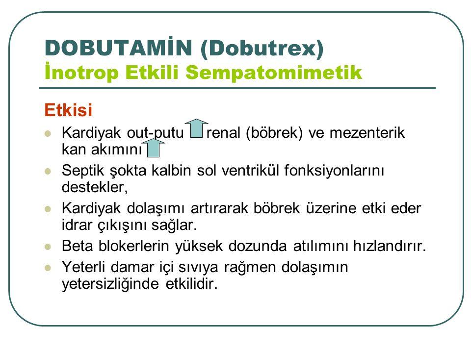 DOBUTAMİN (Dobutrex) İnotrop Etkili Sempatomimetik