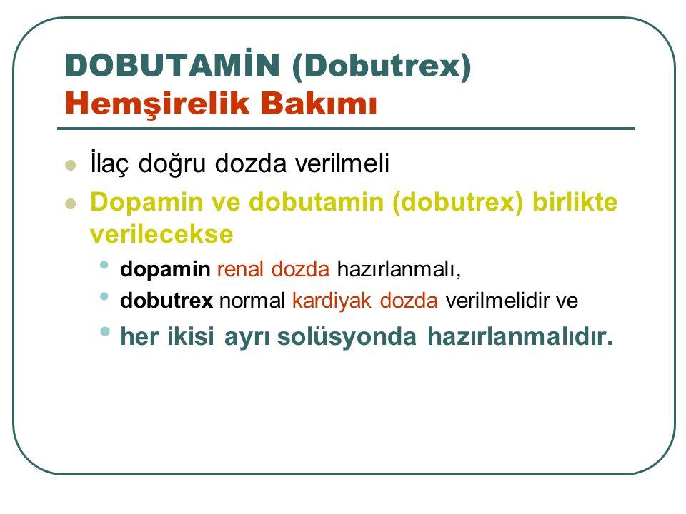 DOBUTAMİN (Dobutrex) Hemşirelik Bakımı