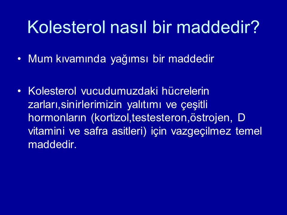 Kolesterol nasıl bir maddedir