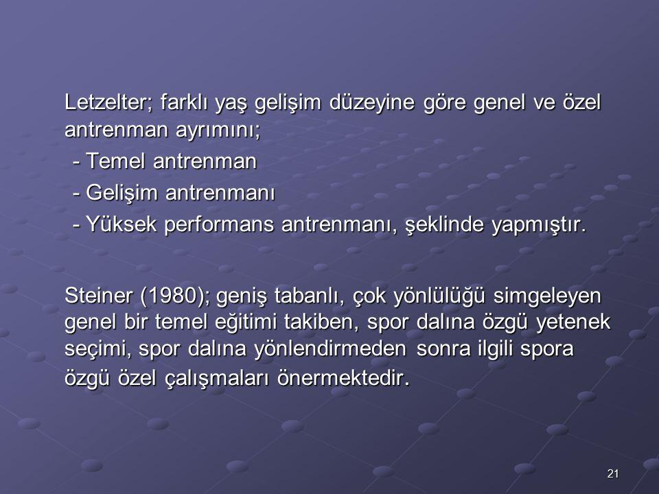 Letzelter; farklı yaş gelişim düzeyine göre genel ve özel antrenman ayrımını;