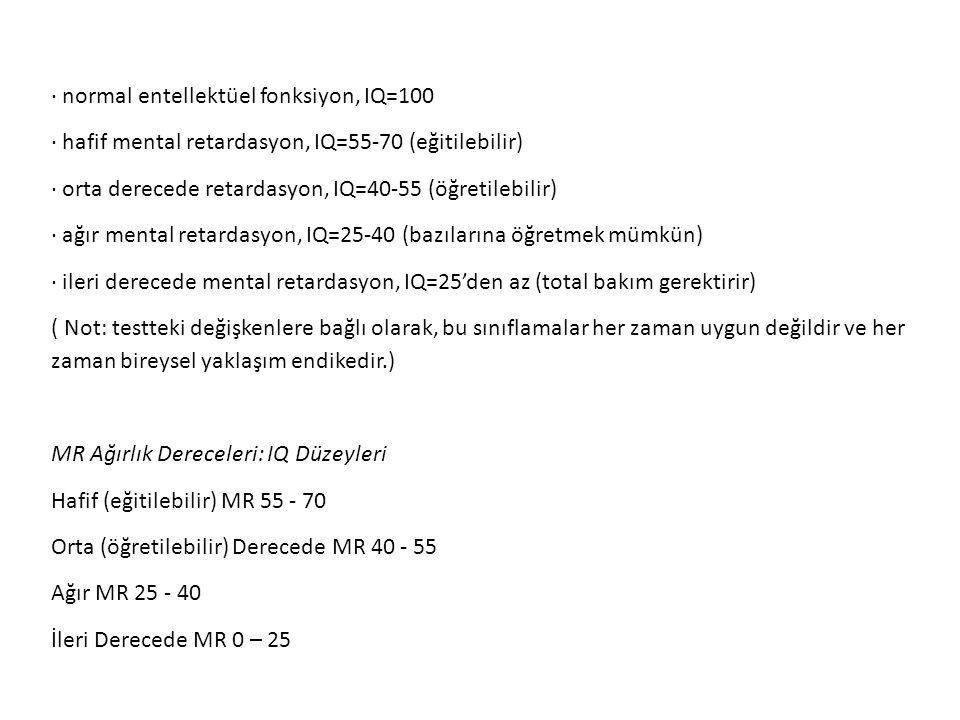 · normal entellektüel fonksiyon, IQ=100