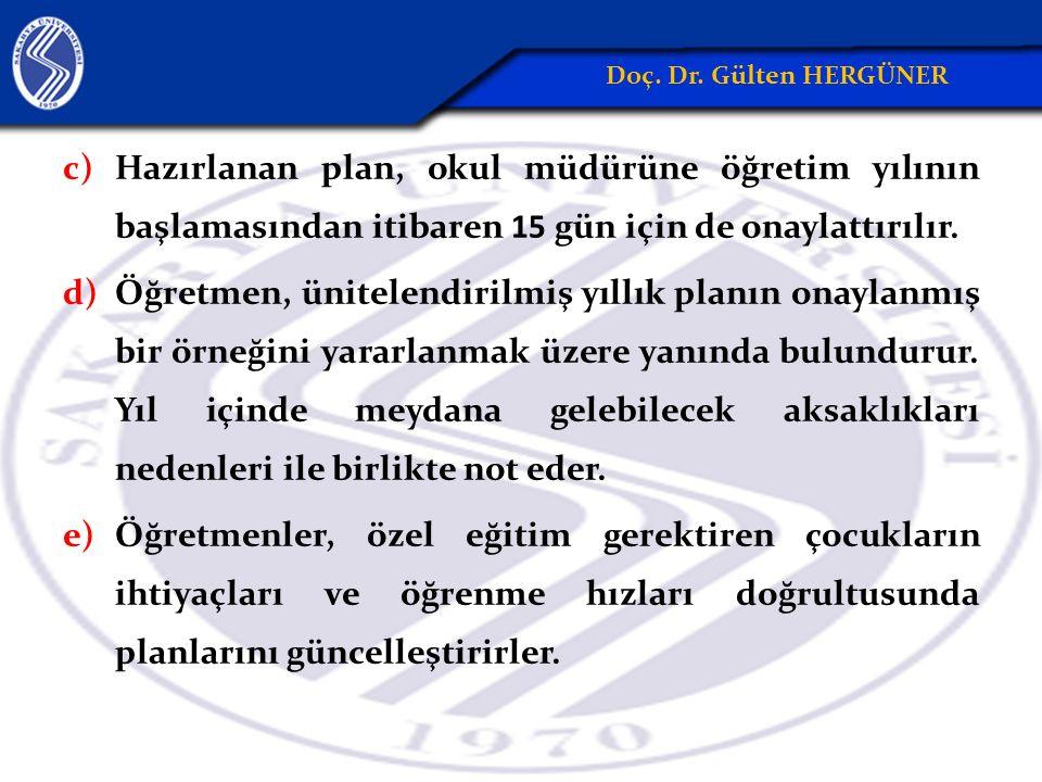 Hazırlanan plan, okul müdürüne öğretim yılının başlamasından itibaren 15 gün için de onaylattırılır.