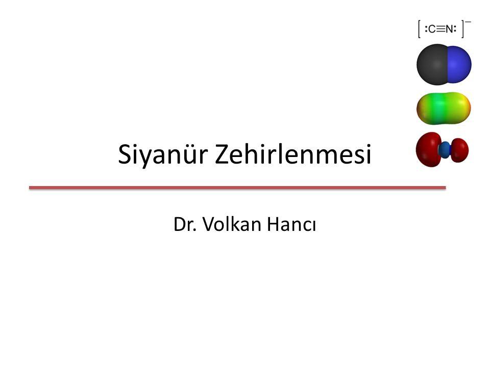 Siyanür Zehirlenmesi Dr. Volkan Hancı