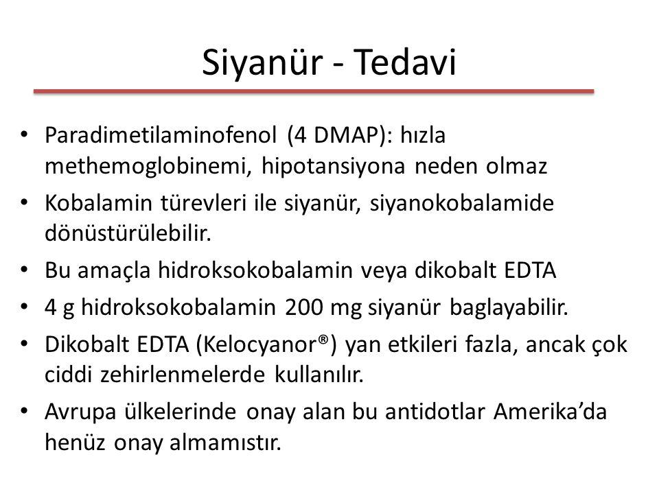 Siyanür - Tedavi Paradimetilaminofenol (4 DMAP): hızla methemoglobinemi, hipotansiyona neden olmaz.