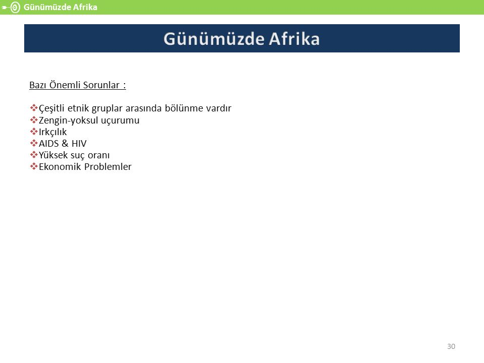 Günümüzde Afrika Bazı Önemli Sorunlar :