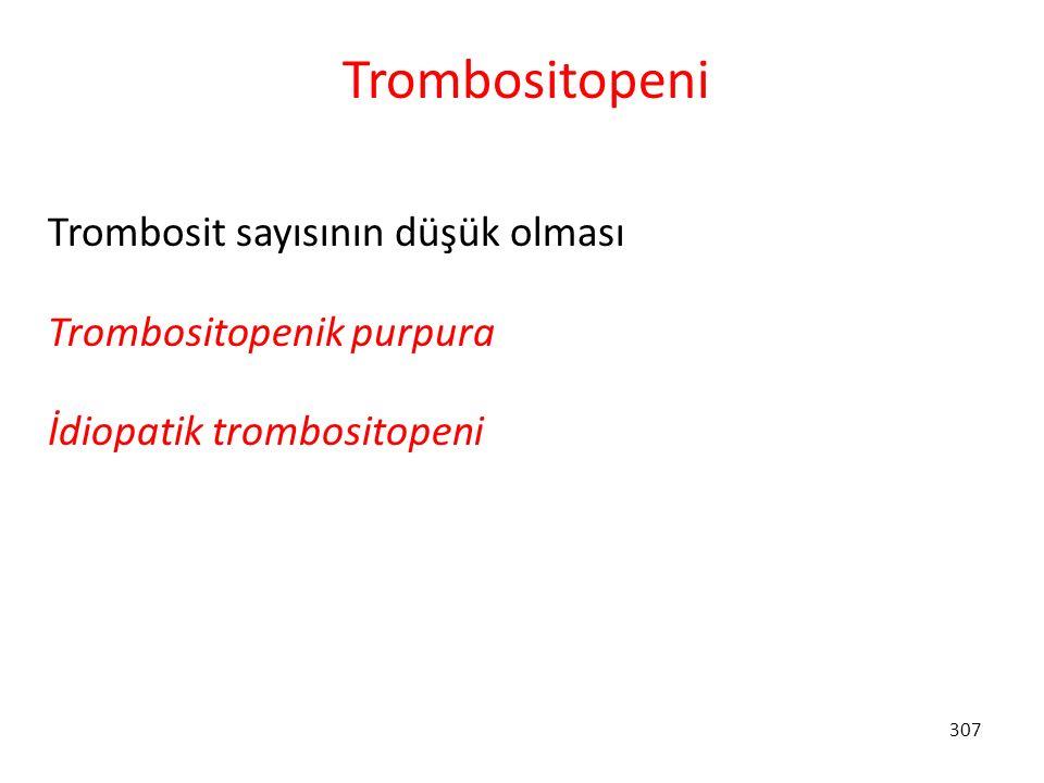 Trombositopeni Trombosit sayısının düşük olması