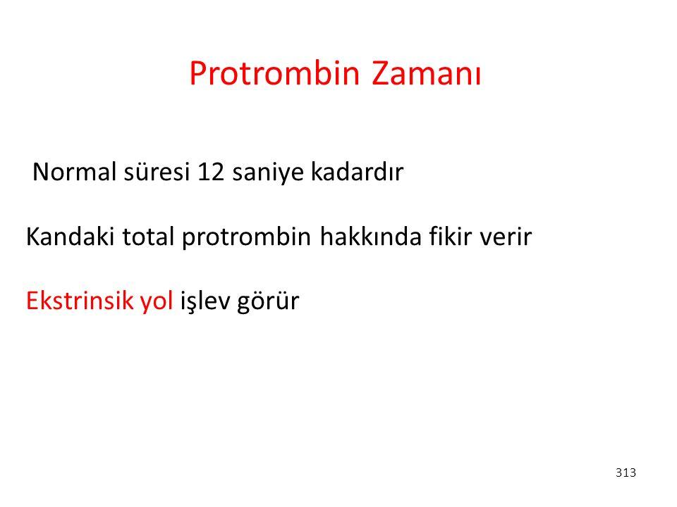 Protrombin Zamanı Normal süresi 12 saniye kadardır